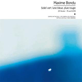 MAXIME BONDU _ SOLEIL VERT, LUNE BLEUE, PLUIE ROUGE